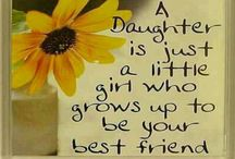 Daughters / To my girls... the strongest, most lovely women in the world. / by Karen Foley