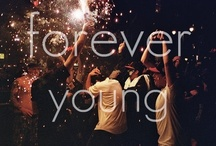 ...FOREVER YOUNG... / by Amy Jenkinson