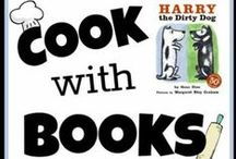 Cook with Books / Cook up some fun with your kids! Read a book and make a recipe.