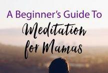 WELLNESS // Meditation + Mindfulness