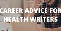 Career advice / Information about CVs, finding paid jobs, getting employed, freelance life, setting rates, career goals, and more – it's your one-stop-shop to a successful health writing career.