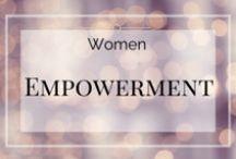 Women Empowerment / Any pins that will empower and inspire women!  #womenempowerment