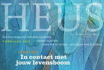 HEUS / HEUS is een heus magazine over oude wijsheden, nieuwe inzichten, leven met de natuur. Een uitgave van A3 boeken. www.A3boeken.nl
