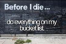 BUCKET LIST / i want to... / by eDonnabelle