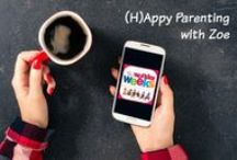 (H)Appy Parenting / Much loved geek mom & writer Zoe reviews apps for iOS and Android that make parenting (and becoming parents) a slightly easier and (h)appy experience