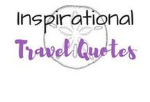 Inspirational Travel Quotes / Quotes to inspire and revive the heart and soul, mostly about travel and challenging ourselves