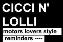 Cicci n' Lolli                            Motors lovers.                  Style reminders.       ♠️♥️ / Www.ciccnlolli.tumblr.com
