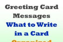 Greeting Card Messages / This is a collection of sites where you can find some great ideas for what to write in greeting cards. / by Quotes and Messages