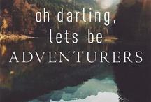 darling let's be adventurers. / by Sarah Scribner-Miles
