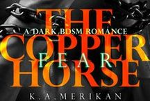 The Copper Horse by K.A. Merikan / Board of inspirations for our gay ponyplay extravaganza trilogy - The Copper Horse :) http://kamerikan.com/the-copper-horse / by Kat Merikan