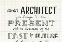 Daily Architecture Quotes / A collection of inspiring quotes in reference to architecture, art, building, and ideas.