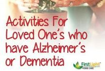 Alzheimer's and Dementia Care Resources / Tips on caring for a loved one with alzheimer's and dementia.