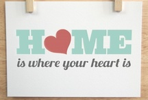 Home is where your heart is / Inspiration for home