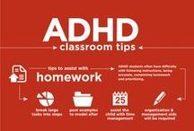 ADHD / Learn more about ADHD and tips for parents and educators.