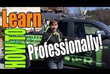 DIY How To Videos / Learn how to professionally clean, repair, gutter guard or install new seamless gutters.