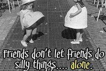 Friendship / Love, laugh