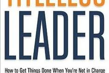 The Titleless Leader / Quotes, tips, and uncommon behaviors to help you influence and lead others with or without title or authority ---- no matter your position or role
