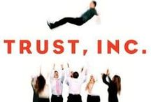 Trust, Inc. / Quotes, tips, and uncommonly practiced behaviors to help you create a workplace where engagement,  passion,and great work flourish. Developing your own Trust-Pocket.