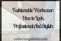 Stylish Workwear / What to wear to work to look professional and stylish