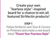 Flaunt Your Fearless Style / Celebrate the beauty of ageless skin with StriVectin and Town & Country by showcasing your own youthful and bold flair / by Town & Country Magazine