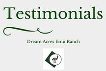 Testimonials / Here are all the great customer testimonials.  Listen to what our loyal customer base is saying about our great emu meat and emu oil personal care products.