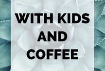 With Kids and Coffee