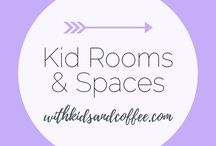 Kid Rooms and Spaces
