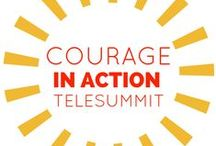 courage in action / Put courage into action. Join the FREE Courage in Action Telesummit and get insights, tips and courageous practices you can put into action immediately.  Join at www.courageinactiontelesummit.com #courageinaction  / by Vanessa Soto | Flourish Marketing Mentorship