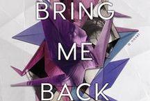 Bring Me Back / .