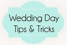 Wedding Day Tips & Tricks