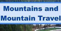 Mountains and Mountain Travel / Mountain scenery is hard to beat. Here you'll find some beautiful pictures of mountains such as the Rockies and the Alps, as well as articles about mountain travel.