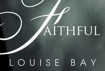 Faithful / A contemporary romance set in London / by Louise Bay