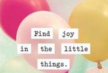 Joyful moments / Joyful moments in life. Little things. Nature. Flowers. Words. Quotes. Joy.