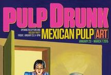 """Pulp Drunk:"" Mexican Pulp Art / Ricco/Maresca Gallery is pleased to present Pulp Drunk: Mexican Pulp Art. A collection of painted illustrations used for the covers of cheap throwaway fiction. Published in Mexico in the 1960 & 70's. Mexican pulp covers celebrate sex but throw in sci-fi weirdness, violence, crime, extraterrestrials and other surreal images, which often revolve around romance.  Opening Reception and Holiday Party Friday, January 23, 6-9pm"