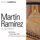 Martín Ramírez... A Journey / October 26-December 2, 2017. Ramírez was a self-taught Mexican master who spent most of his adult life institutionalized in California mental hospitals--diagnosed a catatonic schizophrenic. He is widely considered to be one of the great artists of the 20th Century.