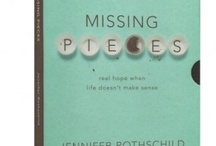 Missing Pieces / by Jennifer Rothschild Ministries