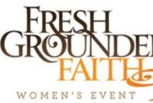 Fresh Grounded Faith / The ultimate goal of Fresh Grounded Faith is to bring a unifying event to your area that will empower women to live a tenacious faith in Christ.  http://freshgroundedfaith.com/