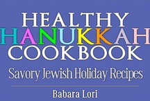 Healthy Hanukkah Recipes / Eat and live with #healthy #Hanukkah (Chanukkah) #recipes. Come and celebrate this joyous holiday.