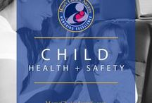 Child Health + Safety / Tips for keeping your children safe from injury and illness, promoting health and safety in your family