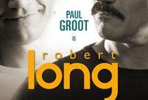 Musical: Robert Long / Robert Long; een meeslepende musical over vroeger, vrijheid, verlatingsangst, verraad en de verrukkelijke songs van de onnavolgbare Robert Long.