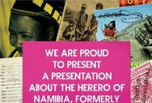 """We Are Proud to Present... / 'We Are Proud to Present a Presentation About the Herero of Namibia, Formerly Known as Southwest Africa, From the German Sudwestafrika Between the Years 1884 - 1915' by Jackie Sibblies Drury is opening soon at the Bush ● """"This isn't that kind of Africa. Ok? We already Wikipediaed this.""""● This board takes a look at how the play has been represented in other productions, and presents some of the things that have inspired us. Think of it as a rehearsal room wall."""