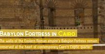 Babylon Fortress / This board contains pins relating to Cairo's Babylon Fortress, located on the East bank of the Nile River, in the Coptic Quarter.
