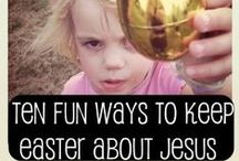 Holidays ~ Easter / All things related to the day Jesus rose again (!!) and a little bit of the Easter bunny, too.