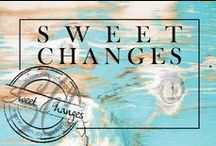 Sweet Changes / By Shannon Claessen