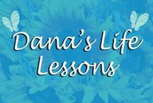 Dana's Life Lessons / Dana VanderMey's Life Lessons from working at Hospice of Santa Barbara