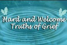 Hard and Welcome Truths of Grief / Hard and Welcome Truths of Grief
