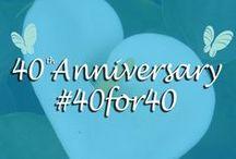 40th Anniversary  #40for40 / 40th Anniversary