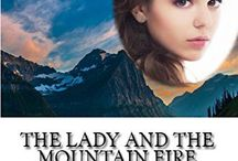 The Lady and the Mountain Fire / Official pinterest board of THE LADY AND THE MOUNTAIN FIRE, a Christian historical romance novel by Misty M. Beller. Get the book at http://www.amazon.com/dp/B00WH8RBPA