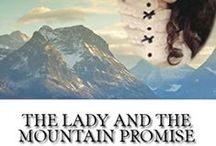The Lady and the Mountain Promise / The official pinterest board for THE LADY AND THE MOUNTAIN PROMISE, a Chrisitan historical romance novel by Misty M. Beller. Get the book at http://www.amazon.com/dp/B011GC7VHA