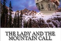The Lady and the Mountain Call novel / The official pinterest board for THE LADY AND THE MOUNTAIN CALL, a Chrisitan historical romance novel by Misty M. Beller. Get the book at http://www.amazon.com/dp/B01A7ONF1O